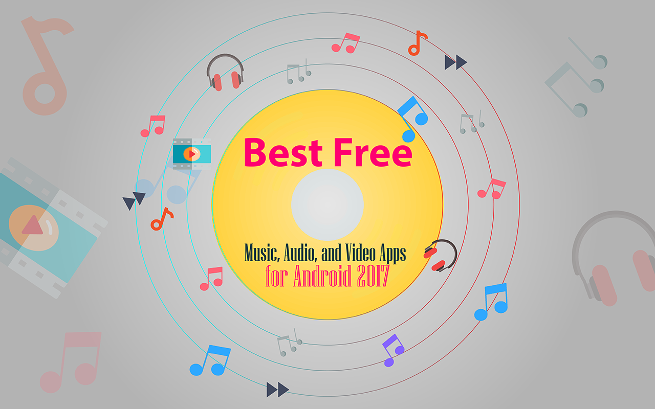 Best Free Music, Audio, and Video Apps for Android 2017