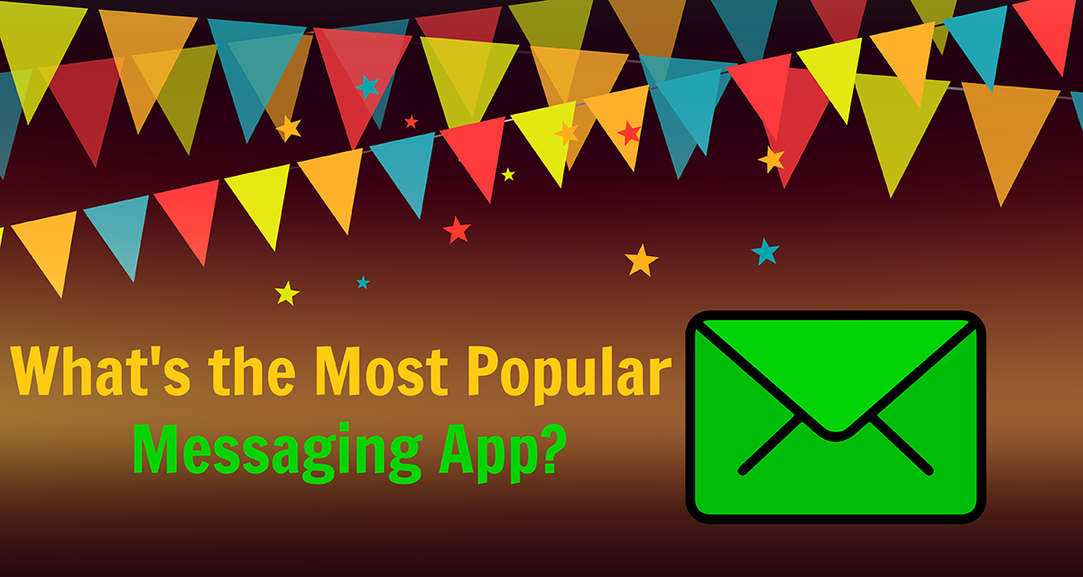 What's the Most Popular Messaging App?