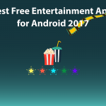 Best Free Entertainment Apps for Android 2017