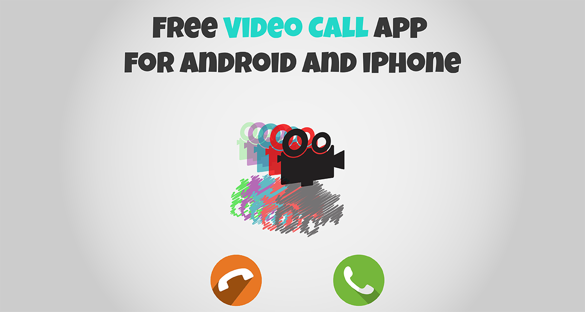 Free Video Call App for Android and iPhone