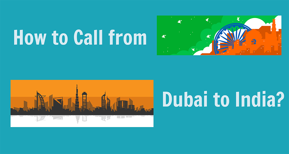 How to Call from Dubai to India