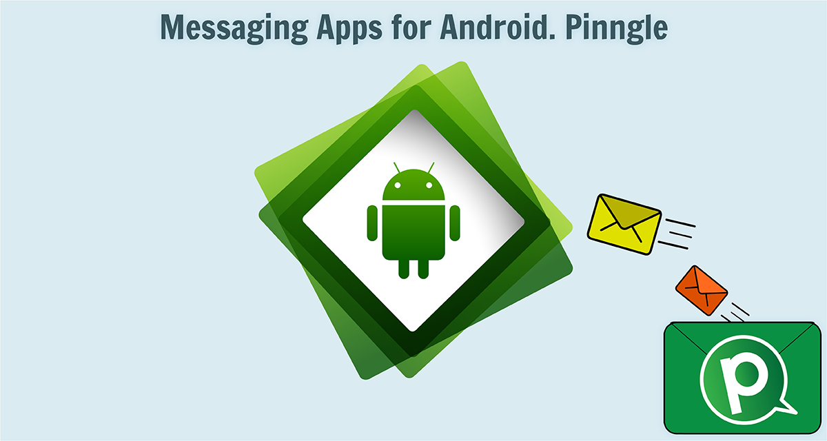 Messaging Apps for Android. Pinngle.
