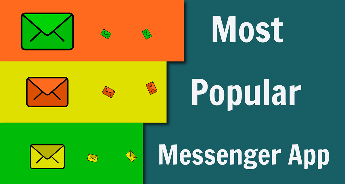 Most Popular Messenger App