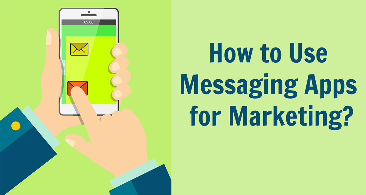 How to Use Messaging Apps for Marketing?