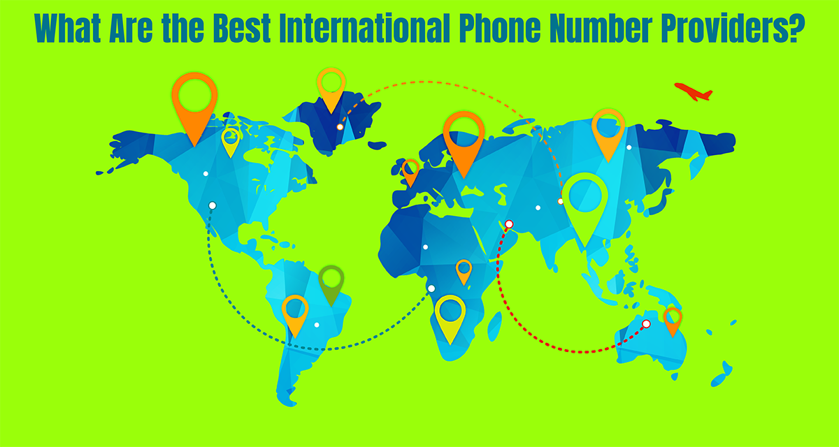 What Are the Best International Phone Number Providers?