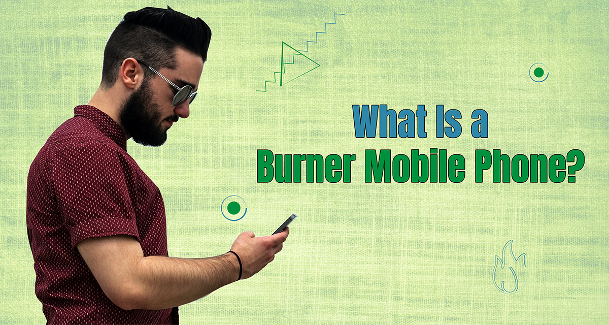 What Is a Burner Mobile Phone and Why Do People Use It?