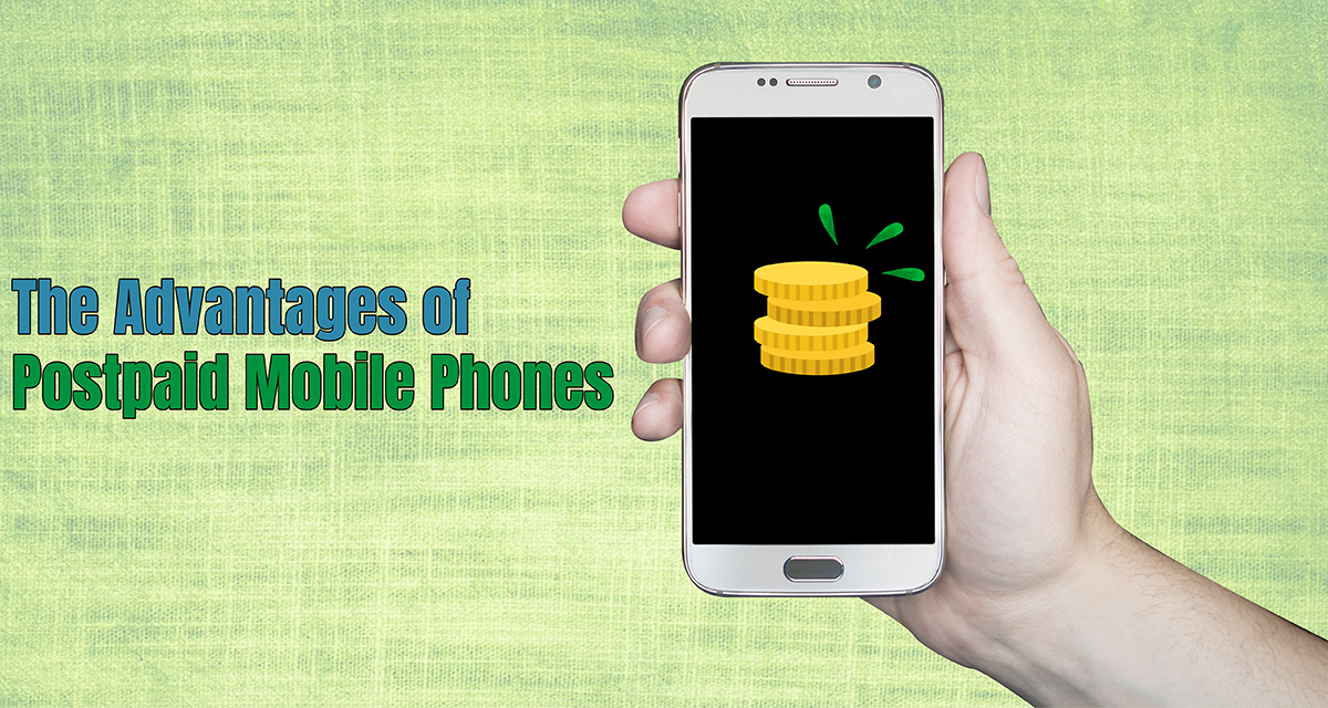 9 Advantages of Postpaid Mobile Phones