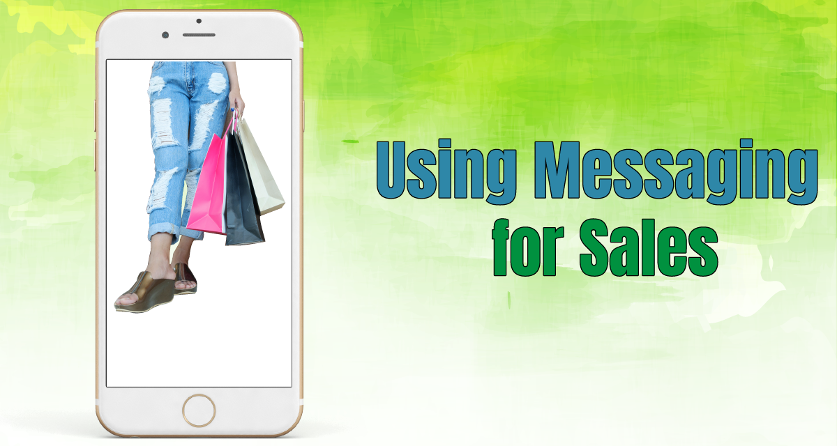 Using Messaging As a Sales Tool