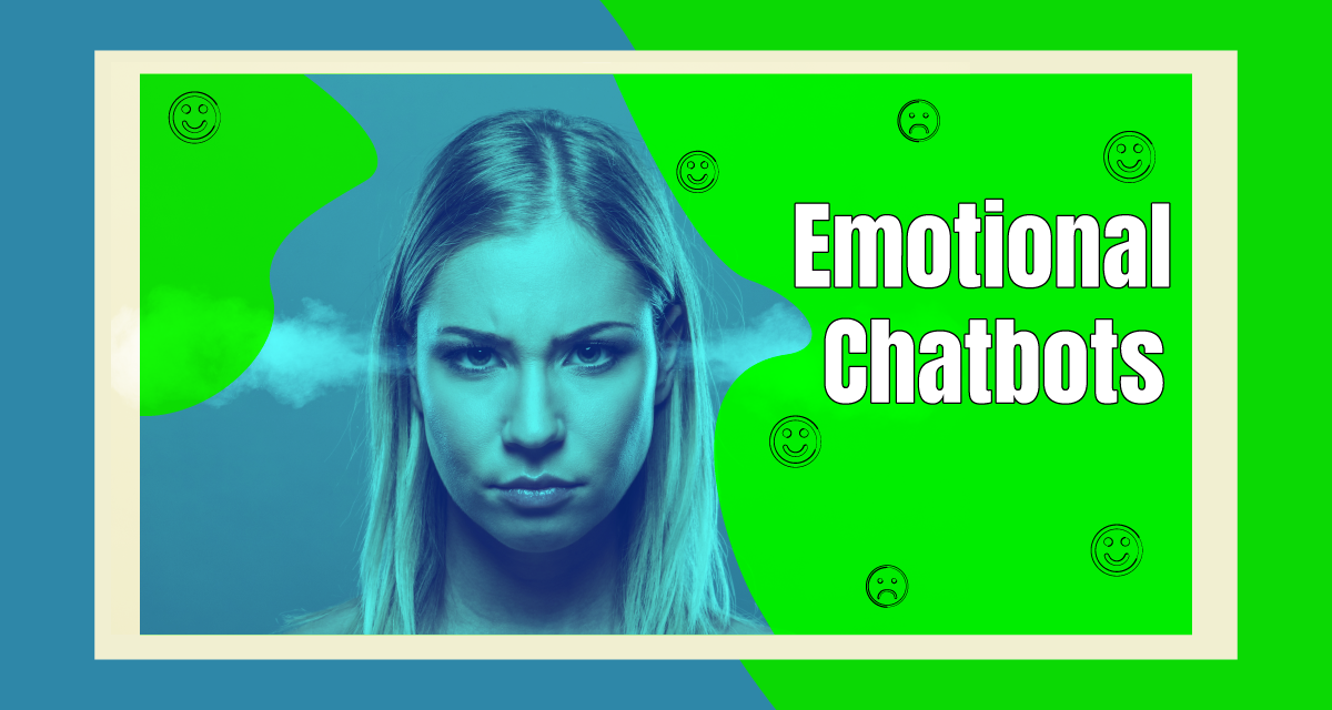Chatbots Are Getting Smarter. Emotional Chatbots.