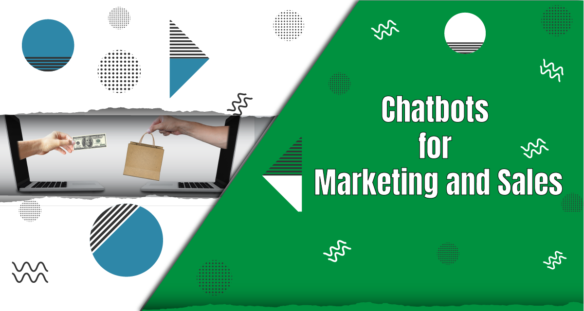 Using Chatbots for Marketing and Sales