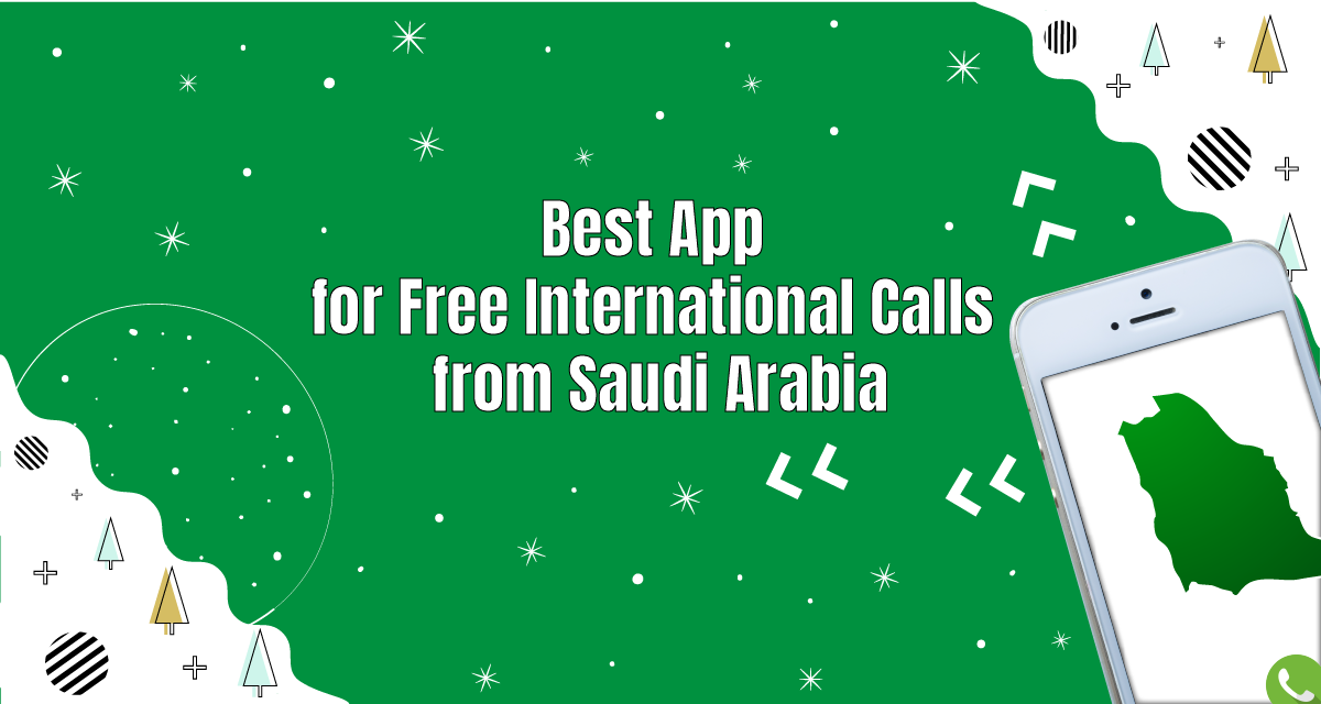 Best App for Free International Calls from Saudi Arabia