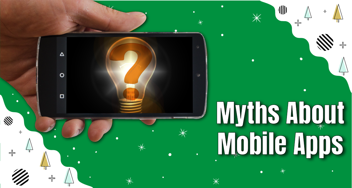 4 Myths About Mobile Apps