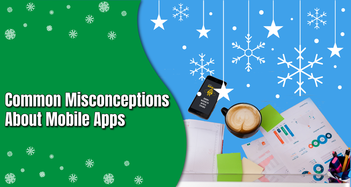10 Common Misconceptions About Mobile Apps