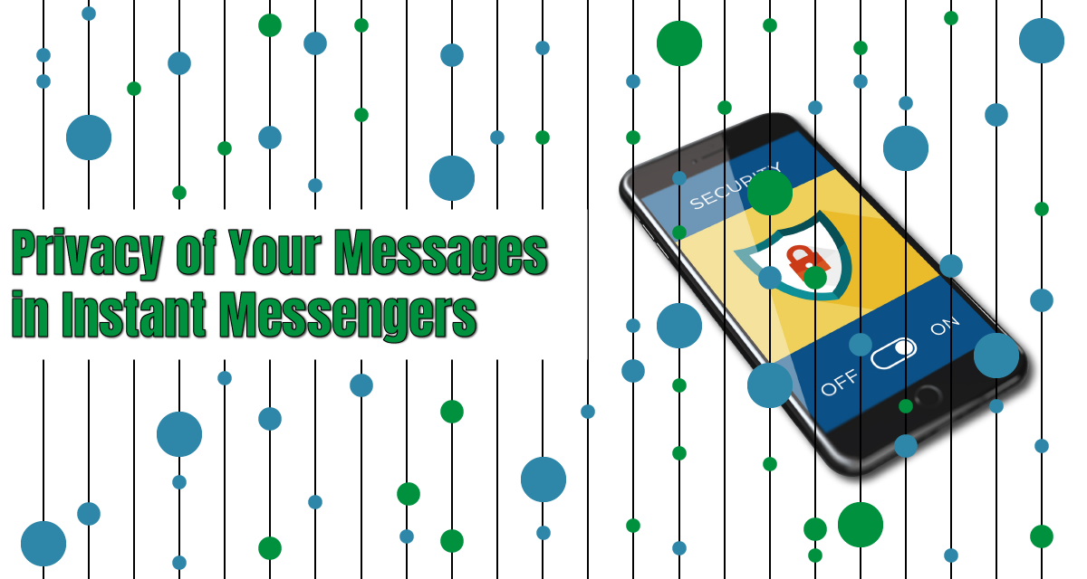 The Privacy of Your Messages in Instant Messengers