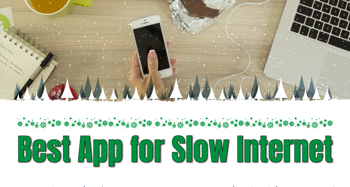 What Is the Best App for Slow Internet?