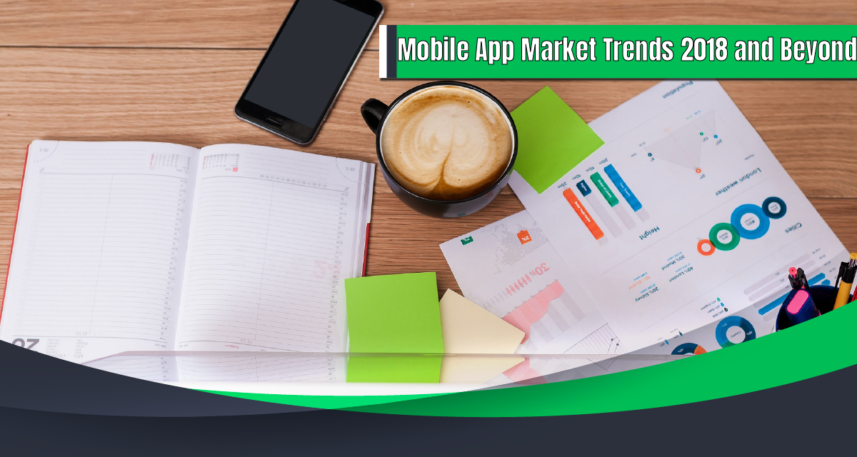 Mobile App Market Trends for 2018 and Beyond